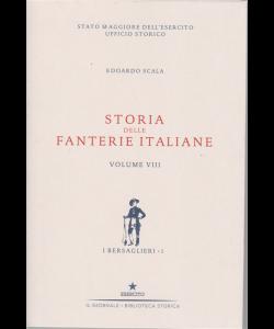 Storie delle fanterie italiane - Volume VIII - I bersaglieri - 1 - di Edoardo Scala -