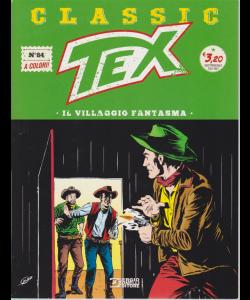 Tex Classic - Il Villaggio Fantasma - n. 84 - quattordicinale - 22 maggio 2020