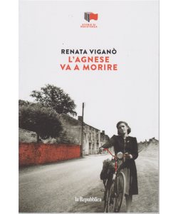 Storie di Resistenza - L'Agnese va a morire - Renata Viganò - n. 5 - settimanale -