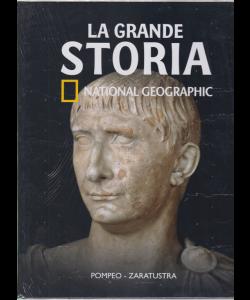 La Grande Storia- National Geographic- Pompeo - Zaratustra - n. 33 - settimanale - 22/5/2020 - copertina rigida