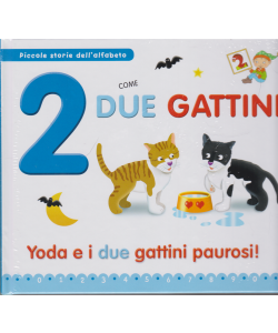 Piccole storie dell'alfabeto - 2 come due gattini - Yoda e i due gattini paurosi! - n. 27 - 19/5/2020 - settimanale - copertina rigida