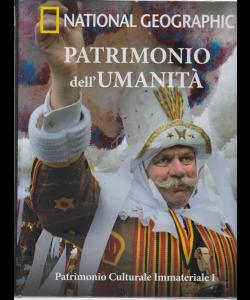 National Geographic - Patrimonio dell'umanità - Patrimonio culturale immateriale I - N. 29 Settimanale -  3/4/2019 - copertina rigida