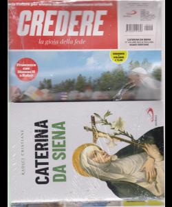 Credere + il libro Radici cristiane - Caterina da Siena - n. 14 - 7 aprile 2019 - settimanale - rivista + libro