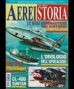 Aerei Nella Storia - n. 125 - aprile - maggio 2019 - bimestrale -