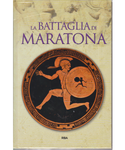 Grecia E Roma - La Battaglia Di Maratona - Gli episodi decisivi - n. 28 - settimanale - 5/4/2019 - copertina rigida