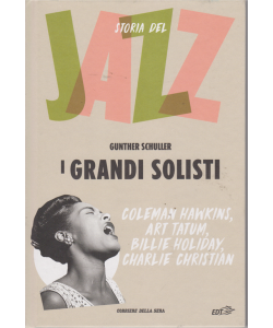 Storia Del Jazz - I Grandi Solisti - n. 5 - di Gunther Schuller - settimanale - copertina rigida