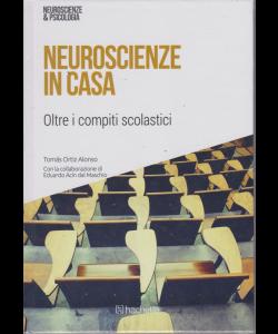 Neuroscienze e psicologia - Neuroscienze in casa - Oltre i compiti scolastici - n. 50 - 6/4/2019 - settimanale