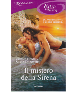 I Romanzi Extra Passion - Il mistero della Sirena - n. 115 - luglio 2020 - mensile