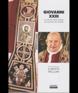 Ritratti di Storia - Giovanni XXIII. La riforma della Chiesa nel mondo che cambia raccontato da Alberto Melloni - n. 15 -