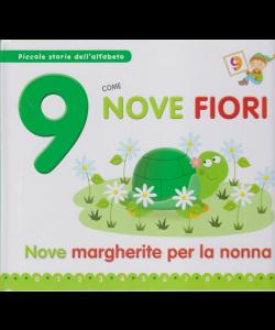 Piccole storie dell'alfabeto - 9 come nove fiori - Nove margherite per la nonna - n. 34 - 7/7/2020 - settimanale - copertina rigida