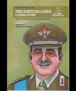 Chiedi chi erano gli eroi - Carlo Alberto Dalla Chiesa - - Il generale di ferro - n. 10 - settimanale -