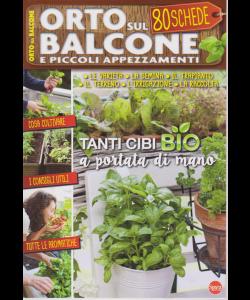 Il Mio Orto - n. 3 - Orto sul balcone e piccoli appezzamenti - aprile - maggio 2019 - bimestrale - 80 schede