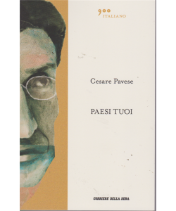 Cesare Pavese - Paesi Tuoi - 900 italiano - n. 4 - settimanale -