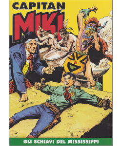Capitan Miki - Gli schiavi del Mississippi - n. 9 - settimanale