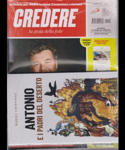 Credere - La gioia della fede - + il libro di Radici cristiane - Antonio e i padri del deserto - n. 15 - settimanale - 14 aprile 2019 - rivista + libro