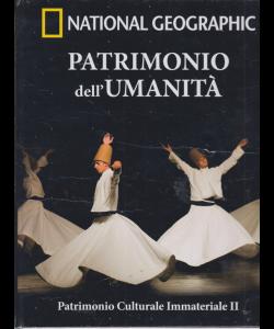 Patrimonio dell'umanità - National Geographic - Patrimonio Culturale Immateriale II - Asia - America - n. 30 - settimanale - 10/4/2019 -