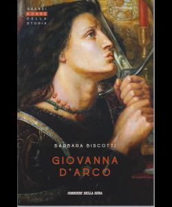Grandi Donne della storia - Giovanna D'Arco - di Barbara Biscotti - n. 6 - settimanale -