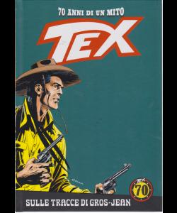 Tex - n. 69 - Sulle tracce di Gros- Jean - settimanale - in copertina rigida