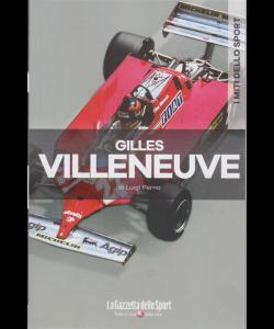 I miti dello sport - Gilles Villeneuve - di Luigi Perna - n. 14 - settimanale -