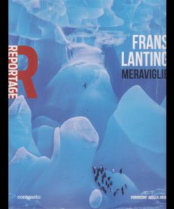 Reportage - Frans Lanting - Meraviglie - n. 14 - settimanale -