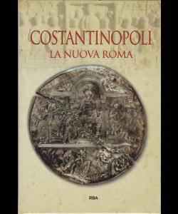 Gli episodi decisivi - Grecia e Roma - Costantinopoli. La nuova Roma. n. 21 - settimanale - 15/2/2019 -