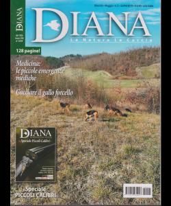 Diana - La Natura  La Caccia - n. 5 - mensile - maggio 2019 - 128 pagine!