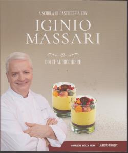 A scuola di pasticceria con Iginio Massari - n. 22 - Dolci al cucchiaio - settimanale
