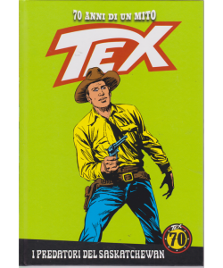 Tex - n. 70 - I predatori del Saskatchewan - settimanale - copertina rigida