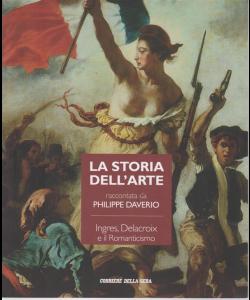 La storia dell'arte raccontata da Philippe Daverio - Ingres, Delacroix e il Romanticismo - n. 18 - settimanale