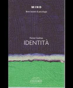 Mind - Brevi lezioni di psicologia - Identità - di Florian Coulmas - n. 14 -
