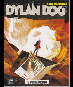 Dylan Dog - Il Primordio - n. 392 - maggio 2019 - mensile -