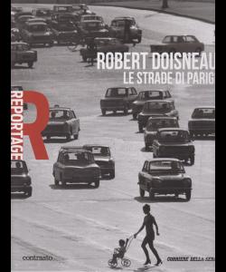 Reportage - Robert Doisneau - Le strade di Parigi - n. 15 - settimanale -