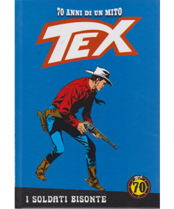 Tex - n. 71 - I soldati bisonte - settimanale - copertina rigida