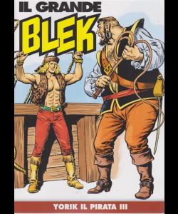 Il Grande Blek - Yorik Il PirataIII - N. 42 - settimanale
