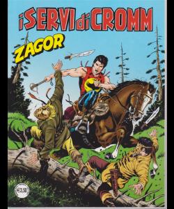 Zagor - I servi di Cromm - n. 697 - mensile - maggio 2019 -