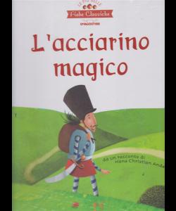 Le più belle fiabe classiche - L'acciarino magico - n. 26 - settimanale - 11/5/2019 - copertina rigida