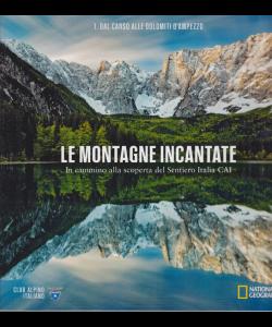 Le Montagne Incantate - Dal Carso alle Dolomiti d'Ampezzo - n. 1 -Club alpino italiano