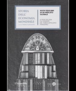 Storia dell'economia mondiale - Nuovi equilibri in un mercato globale - n. 12 - settimanale - copertina rigida