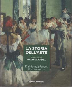 La storia dell'arte raccontata da Philippe Daverio - Da Manet a Renoir: l'impressionismo - n. 20 - settimanale