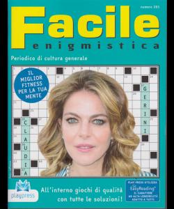 Facile Enigmistica - n. 201 - bimestrale - 9/5/2019 - Claudia Gerini