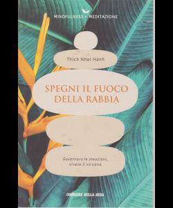 Mindfulness - Spegni Il Fuoco Della rabbia - Thich Nhat Hanh - n. 15 - settimanale -