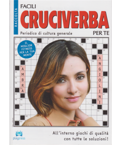 Raccolta facili cruciverba  per te - n. 9 - bimestrale - 14/5/2019 - Ambra Angiolini