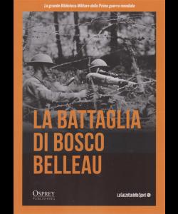 La grande biblioteca militare della prima guerra mondiale - La battaglia di bosco belleau - n. 29 - settimanale -