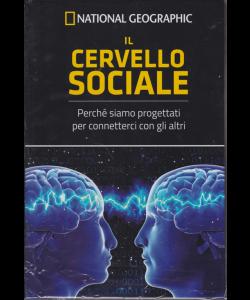 I grandi segreti del cervello - National Geographic - Il cervello sociale - n. 11 - settimanale - 24/5/2019