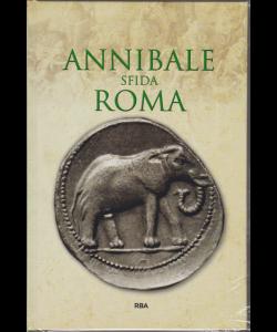 Gli episodi decisivi - Annibale sfida Roma - n. 35 - settimanale - 24/5/2019