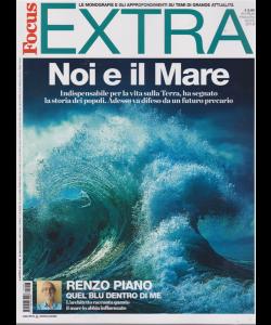 Focus Extra - Noi E Il Mare - primavera - estate 2019 - 25 maggio 2019 -