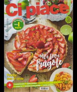 Ci Piace Cucinare ! - n. 120 - settimanale - 28/5/2019