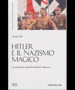 Dittature E Totalitarismi nella storia - Hitler e il nazismo magico - di Giorgio Galli - n. 2 - settimanale
