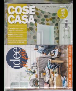 Cose Di Casa + - Casa In Fiore + Idee in più - n. 6 - giugno 2019 - mensile - 3 riviste