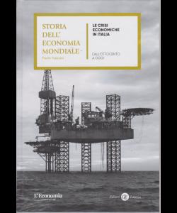 Storia dell'economia mondiale - Le crisi economiche in Italia - Dall'ottocento a oggi - n. 14 - settimanale - copertina rigida